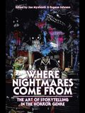 Where Nightmares Come From: The Art of Storytelling in the Horror Genre