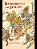 Pandemonium and Parade: Japanese Monsters and the Culture of Yokai