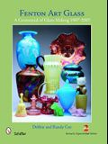 Fenton Art Glass: A Centennial of Glass Making 1907-2007 and Beyond