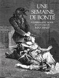 Une Semaine de Bonté: A Surrealistic Novel in Collage