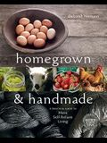 Homegrown and Handmade: A Practical Guide to More Self-Reliant Living