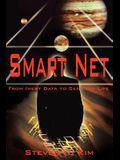 Smart Net: From Inert Data to Sentient Life