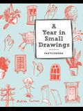 A Year in Small Drawings (Sketchbook)