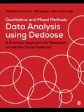 Qualitative and Mixed Methods Data Analysis Using Dedoose: A Practical Approach for Research Across the Social Sciences