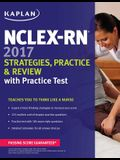 NCLEX-RN 2017 Strategies, Practice and Review with Practice Test (Kaplan Test Prep)