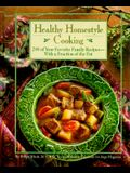 Healthy Homestyle Cooking: 200 of Your Favorite Family Recipes, with a Fraction of the Fat