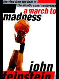 A March to Madness: The View from the Floor in the Atlantic Coast Conference