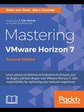 Mastering Vmware Horizon 7, Second Edition