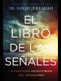 El libro de las señales: 31 profecías indiscutibles del Apocalipsis (Spanish Edition)