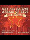 Why are Nations Afraid of Red? The Red Scare - History Book of Facts - Children's History