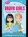 Brave Girls: Better Than Perfect: A 90-Day Devotional