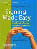 Signing Made Easy: A Complete Program for Learning Sign Language. Includes Sentence Drills and Exercises for Increased Comprehension and