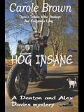 Hog Insane: A Denton and Alex Davies Mystery