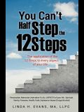 You Can't Half Step the 12 Steps