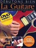 Debutons Bien: La Guitare: Absolute Beginners Guitar French Edition