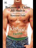 Kiss Me, I'm Irish: An Anthology