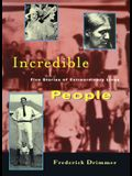 Incredible People: Five Stories of Extraordinary Lives