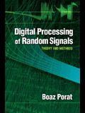 Digital Processing of Random Signals: Theory and Methods