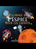 Coloriage de l'Espace pour les enfants: Astronautes, planètes, vaisseaux spatiaux et système solaire pour les enfants de 4 à 8 ans