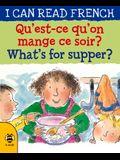 Qu'est-Ce Qu'on Mange Ce Soir? / What's for Supper?