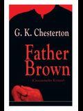 Father Brown (Gesammelte Krimis): Priester und Detektiv: Der geheime Garten + Das Verhängnis der Darnaways + Das blaue Kreuz + Die drei Todeswerkzeuge
