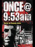 Once@9: 53am: Terror En Buenos Aires