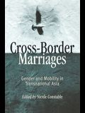 Cross-Border Marriages: Gender and Mobility in Transnational Asia