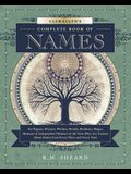 Llewellyn's Complete Book of Names: For Pagans, Wiccans, Druids, Heathens, Mages, Shamans & Independent Thinkers of All Sorts Who Are Curious about Na