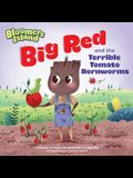 Big Red and the Terrible Tomato Hornworm: Bloomers Island
