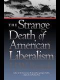 The Strange Death of American Liberalism