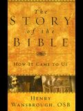 The Story of the Bible: How It Came to Us
