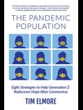 The Pandemic Population: Eight Strategies to Help Generation Z Rediscover Hope After Coronavirus