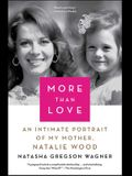 More Than Love: An Intimate Portrait of My Mother, Natalie Wagner