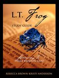 L.T. Frog Study Guide: Learning to Fully Rely On God