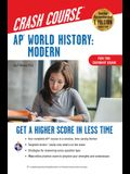 Ap(r) World History: Modern Crash Course, Book + Online: Get a Higher Score in Less Time