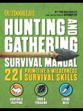 The Hunting & Gathering Survival Manual: 221 Primitive & Wilderness Survival Skills