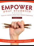 Empower Your Students: Tools to Inspire a Meaningful School Experience, Grades 6-12