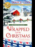 Wrapped Up in Christmas: An Uplifting Small-Town Romance from Hallmark Publishing