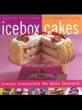 Icebox Cakes: Simply Irresistible No-Bake Desserts
