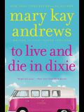 To Live and Die in Dixie: A Callahan Garrity Mystery