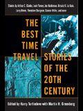The Best Time Travel Stories of the 20th Century: Stories by Arthur C. Clarke, Jack Finney, Joe Haldeman, Ursula K. Le Guin, Larry Niven, Theodore Stu