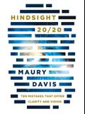 Hindsight 20/20: Ten Mistakes That Offer Clarity and Vision