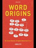 Word Origins: The Hidden Histories of English Words from A to Z