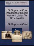 U.S. Supreme Court Transcript of Record Western Union Tel Co V. Nester