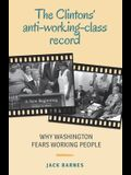 The Clintons' Anti-Working-Class Record: Why Washington Fears Working People