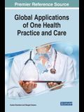 Global Applications of One Health Practice and Care