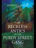 The Reckless Antics of The Purdy Street Gang