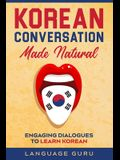 Korean Conversation Made Natural: Engaging Dialogues to Learn Korean