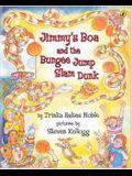 Jimmy's Boa & the Bungee Jump Slam Dunk