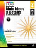 Spectrum Reading for Main Ideas and Details in Informational Text, Grade 4